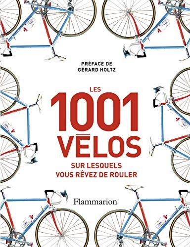 1001 Vélos sur lesquels vous révez de rouler