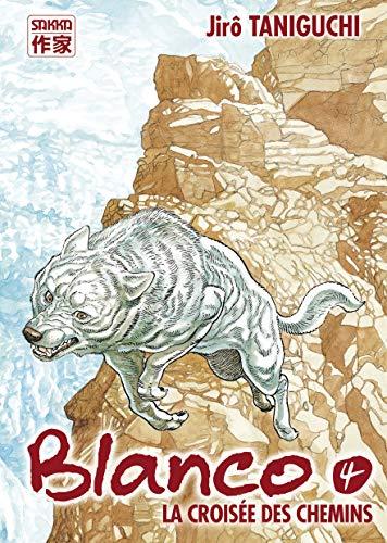 Blanco. 04 : La croisée des chemins
