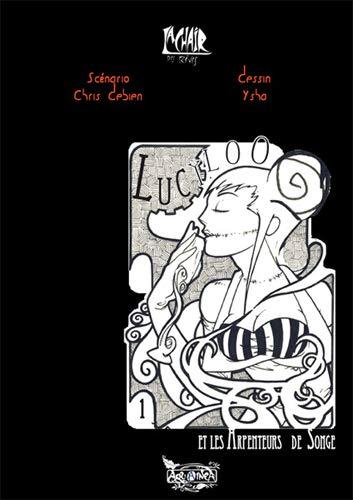 La chair des rêves. 01 : Lucyloo et les arpenteurs de songe