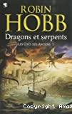 Les cités des Anciens. 01 : dragons et serpents