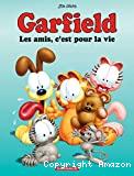 Garfield. 56 : Les amis, c'est pour la vie