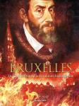 Bruxelles. 02 : De Charles Quint à la révolution brabançonne
