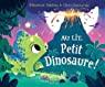 Au lit, Petit Dinosaure!